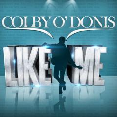 Like Me (Single) - Colby O'Donis