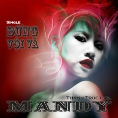 Đừng Vội Vã (Single) - Mandy Thanh Trúc