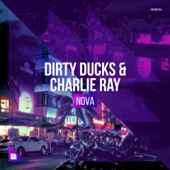 Nova (Single) - Dirty Ducks, Charlie, Ray