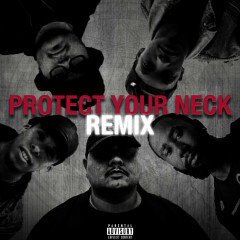 Protect Your Neck (Remix) (Single)