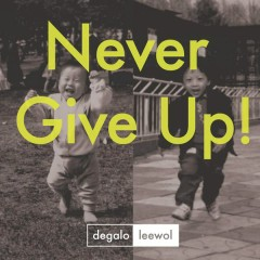 Never Give Up - Degalo,Lee Wol