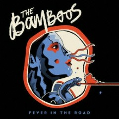 Fever In The Road - The Bamboos