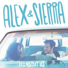It's About Us - Alex & Sierra