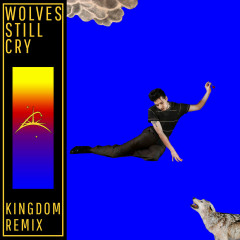 Wolves Still Cry (Kingdom Remix) - Lawrence Rothman