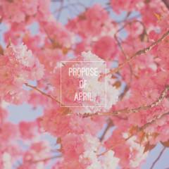Propose Of April