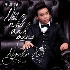 Nỗi Nhớ Anh Mang  - Nguyễn Huy