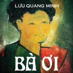 Bà Ơi (Single) - Lưu Quang Minh