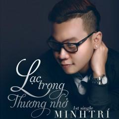 Lạc Trong Thương Nhớ (Single) - Minh Trí