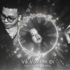 Về Với Em Đi (Touliver Remix) - Tiên Tiên, Touliver
