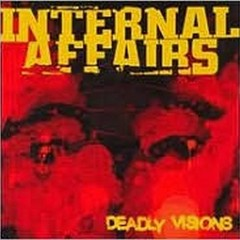 Deadly Visions - Internal Affairs