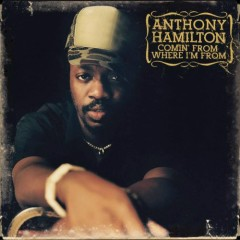Comin' From Where Im From - Anthony Hamilton
