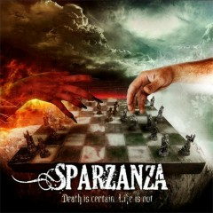 Death Is Certain, Life Is Not - Sparzanza