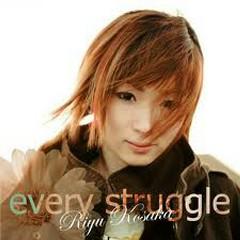 every struggle - Kosaka Riyu