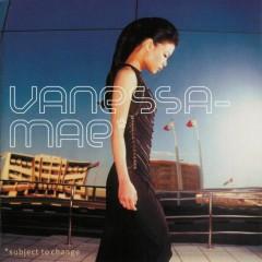 Subject To Change - Vanessa Mae