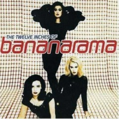 The Twelve Inches Of Bananarama - Bananarama