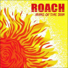 MIND OF THE SUN - ROACH