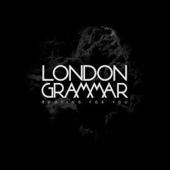 Rooting For You (Single) - London Grammar