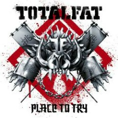 Place to Try  - TOTALFAT