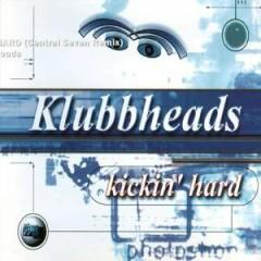 Kickin' Hard Remixes 2001 - Klubbheads