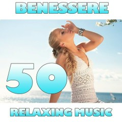 Benessere - 50 Relaxing Music (No. 2)