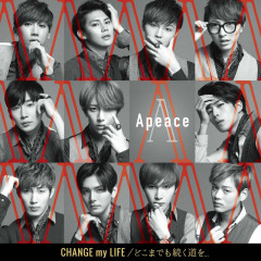 Change My Life / Dokomademo Tsuzuku Michi wo... - A-Peace