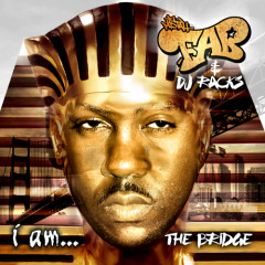 I Am...The Bridge (CD2) - Mistah FAB