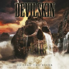 Be Like The River - Devilskin