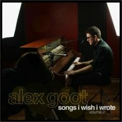 Songs I Wish I Wrote, Vol. 2 - Alex Goot