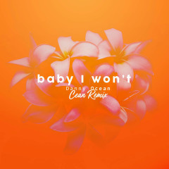 Baby I Won't (Cean Remix) (Single) - Danny Ocean