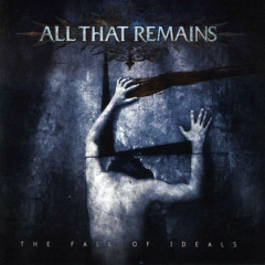 The Fall Of Ideals - All That Remains