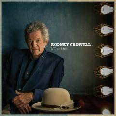 Close Ties - Rodney Crowell