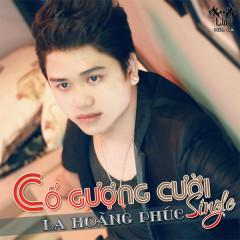 Cố Gượng Cười (Single) - La Hoàng Phúc (Mr.La)