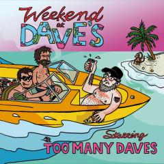 Weekend At Daves