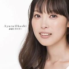 Mirai Traveller - Ayuru Ohashi