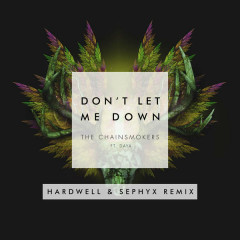 Don't Let Me Down (Hardwell & Sephyx Remix) (Single) - The Chainsmokers,Daya