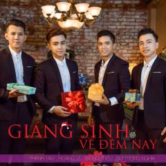 Giáng Sinh Về Đêm Nay (Single) - Bùi Trọng Nghĩa, Đông Triều, Hoàng Vũ, Thành Tâm