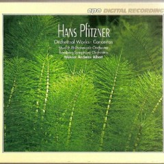 Hans Pfitzner - Complete Orchestral Works Disc 3 - Werner Andreas Albert,Munich Philharmonic Orchestra,Bamberg Symphony Orchestra