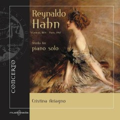 Reynaldo Hahn Works For Piano Solo CD 4 No. 1 - Cristina Ariagno