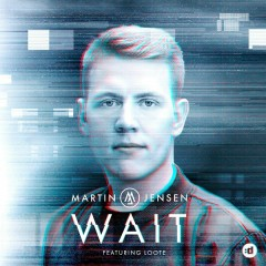 Wait (Single) - Martin Jensen