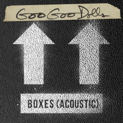 Boxes (Acoustic) - The Goo Goo Dolls