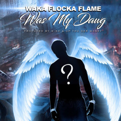 Was My Dawg (Single) - Waka Flocka Flame