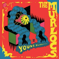 Young Blindness - The Murlocs