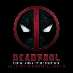 Deadpool OST - Junkie XL