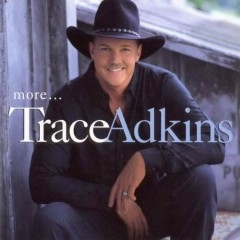 More - Trace Adkins