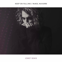 Keep On Falling (JOWST Remix)