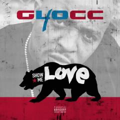 Show Me Love (Single) - 40 Glocc