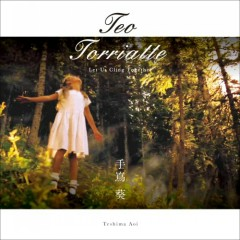 Teo Torriatte - Teshima Aoi