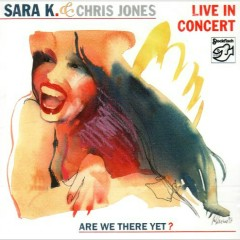 Live In Concert - Sara K,Chris Jones