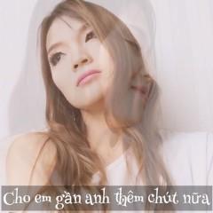 Cho Em Gần Anh Thêm Chút Nữa (Cover) (Single)