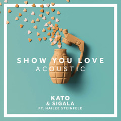 Show You Love (Acoustic) (Single) - Kato, Sigala